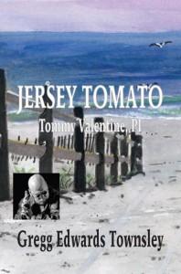 Jersey Tomato, Tommy Valentine, PI