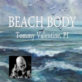 "Tommy Valentine's ""Beach Body"""